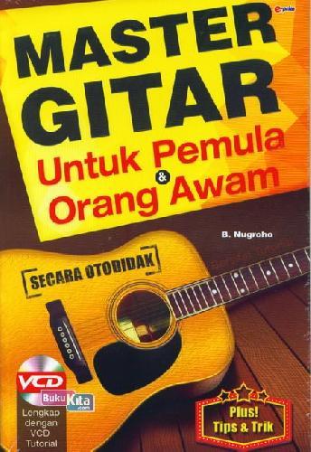 Cover Buku Master Gitar Untuk Pemula&Orang Awam+Vcd