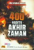 400 Hadits Akhir Zaman : Pesan-pesan Rasulullah Kepada Umat Akhir Zaman