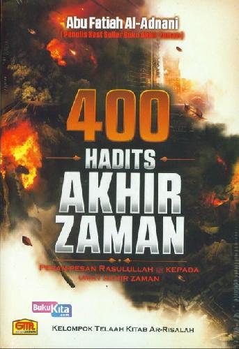 Cover Buku 400 Hadits Akhir Zaman : Pesan-pesan Rasulullah Kepada Umat Akhir Zaman