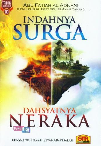Cover Buku Indahnya Surga Dahsyatnya Neraka: Trilogi Hari Akhir 03