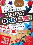 Cara Gampang Melipat Origami 5 Menit Langsung Bisa