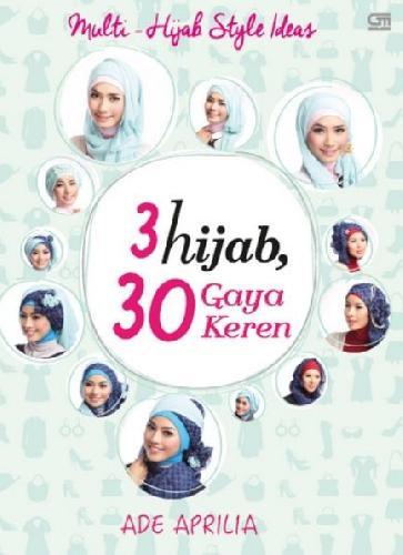 Cover Buku Multi-Hijab Style Ideas: 3 Hijab 30 Gaya