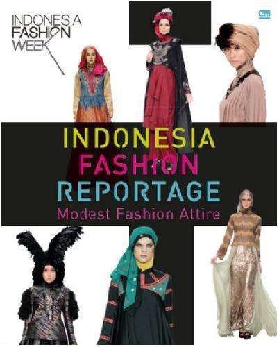 Cover Buku Indonesia Fashion Reportage: Modest Fashion Attire