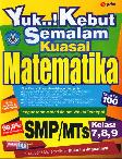 Smp/Mts Kelas.7,8,9 : Yuk! Kebut Semalam Kuasai Matematika