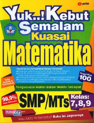 Cover Buku Smp/Mts Kelas.7,8,9 : Yuk! Kebut Semalam Kuasai Matematika