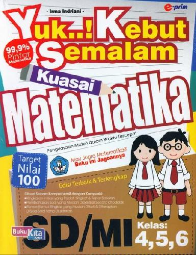 Cover Buku Yuk Kebut Semalam Kuasai Matematika SD/MI Kelas 4,5,6