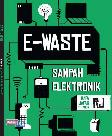 E-Waste : Sampah Elektronik
