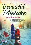 Beautiful Mistake : Karena Cinta Tak Pernah Salah