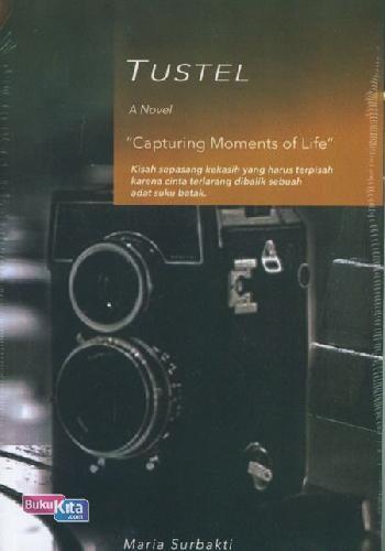 Cover Buku Tustel `Capturing Moments Of Life`