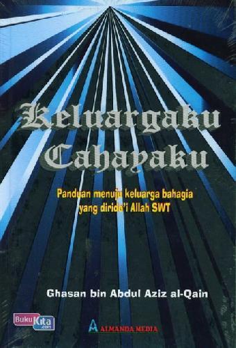 Cover Buku Keluargaku Cahayaku - Panduan Menuju Keluarga Bahagia yang Diridoi Allah SWT