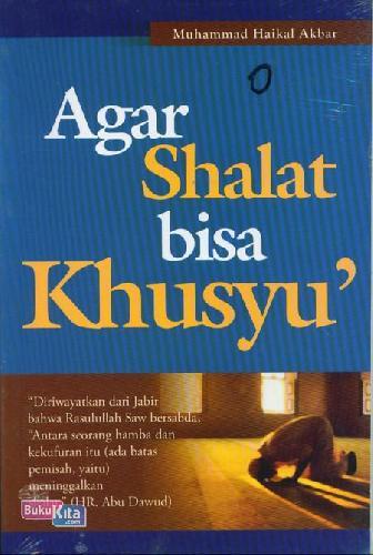 Cover Buku Agar Shalat Bisa Khusyu