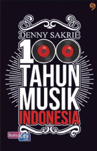 Cover Buku 100 Tahun Musik Indonesia