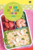 Menu Favorit Anak : 200 Resep Mudah, Praktis, dan Sehat