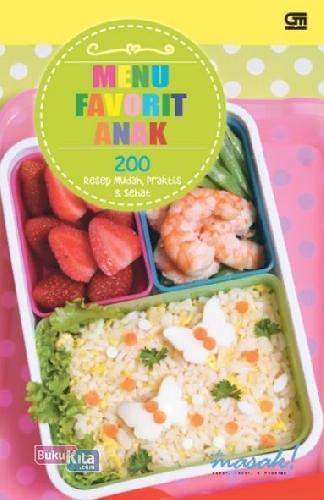 Cover Buku Menu Favorit Anak : 200 Resep Mudah, Praktis, dan Sehat
