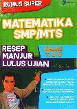 Smp/Mts Kl 7-9 Rumus Super Matematika Resep Manjur Lulus Ujian