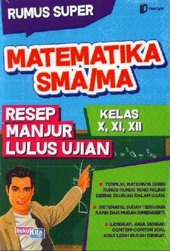 Cover Buku Sma/Ma Kl 10-12 Rumus Super Matematika Resep Manjur Lilus Ujian