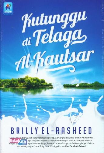 Cover Buku Kutunggu di Telaga Al-Kautsar