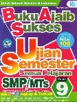 Smp/Mts Kl 9 Buku Ajaib Sukses Ujian Semester Semua Pelajaran