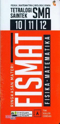 Cover Belakang Buku Tetralogi Saintek SMA 10/11/12 Ringkasan Fismat Biokim (FISIKA MATEMATIKA BIOLOGI KIMIA)