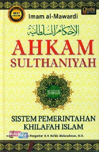 Cover Buku AHKAM SULTHANIYAH : Sistem Pemerintahan Khilafah Islam