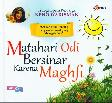 Matahari Odi Bersinar Karena Maghfi ( Trilogi Opera Keluarga NENO WARISMAN )