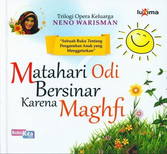 Cover Buku Matahari Odi Bersinar Karena Maghfi ( Trilogi Opera Keluarga NENO WARISMAN )