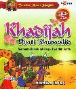 Teladan Anak Muslim : Khadijah Binti Khuwalid - Membela Rasulullah Raga, Jiwa dan Harta