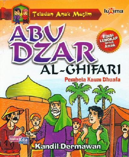Cover Buku Teladan Anak Muslim : Abu Dzar Al-Ghifari - Pembela Kaum Dhuafa