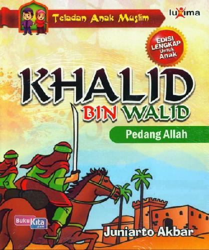 Cover Buku Teladan Anak Muslim : Khalid Bin Walid - Pedang Allah
