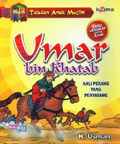 Cover Buku Teladan Anak Muslim : Umar bin Khatab - Ahli Perang Yang Penyayang
