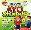 Kisah Umar : Ayo Shalat Agar Lebih Shaleh