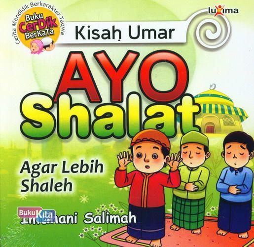 Cover Buku Kisah Umar : Ayo Shalat Agar Lebih Shaleh
