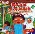 Seri Cerita Anak Usia Dini : Belajar di Sekolah yang Menyenangkan (Happy Studying in School)