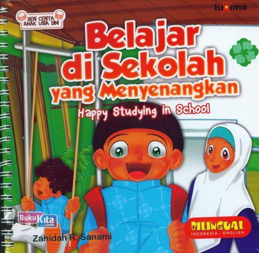 Cover Buku Seri Cerita Anak Usia Dini : Belajar di Sekolah yang Menyenangkan (Happy Studying in School)