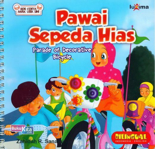 Cover Buku Seri Cerita Anak Usia Dini : Pawai Sepeda Hias - Parade of Decorative Bicyle