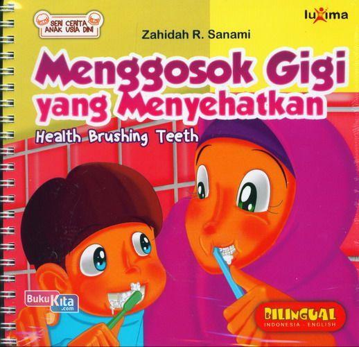 Cover Buku Seri Cerita Anak Usia Dini : Menggosok Gigi yang Menyehatkan - Health Brushing Teeth
