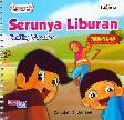 Seri Cerita Anak Usia Dini : Serunya Liburan - Exciting Vacation