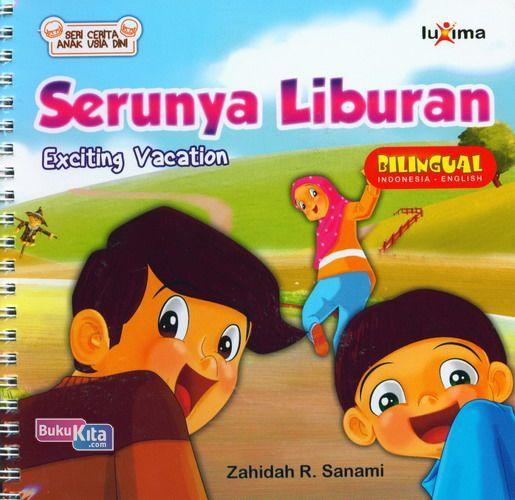 Cover Buku Seri Cerita Anak Usia Dini : Serunya Liburan - Exciting Vacation