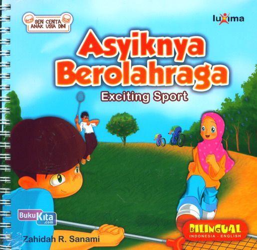 Cover Buku Seri Cerita Anak Usia Dini : Asyiknya Berolahraga - Exciting Sport