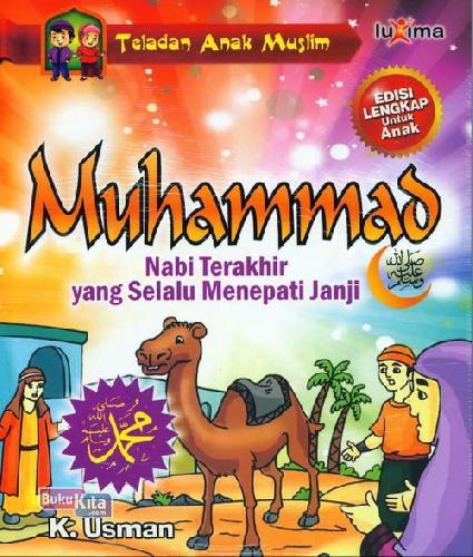 Cover Buku Teladan Anak Muslim : Muhammad Nabi Terakhir yang Selalu Menepati Janji