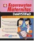 Keperawatan Maternitas Demystified : Buku Wajib Bagi Praktisi&Mahasiswa Keperawatan