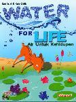 Water For Life - Air Untuk Kehidupan (Bilingual)