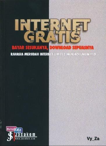 Cover Buku Internet Gratis: Bayar Sesukanya, Download Sepuasnya
