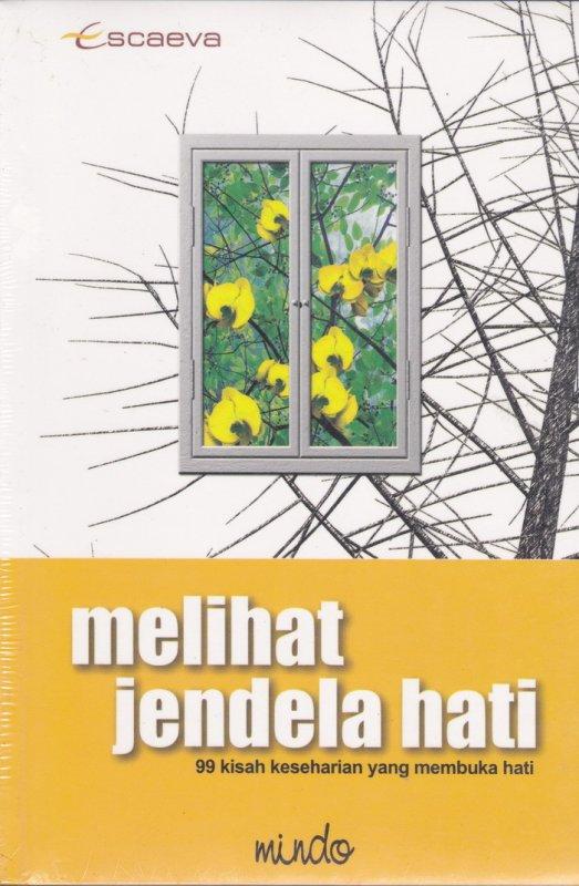 Cover Buku Melihat Jendela Hati - 99 Kisah Keseharian Yang Membuka Hati