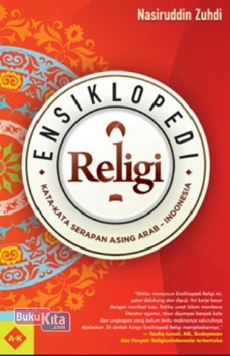 Cover Buku Ensiklopedi Religi: Kata2 Serapan Asing Arab-Indonesia