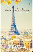 Voila La France :Paris. Si Kota Cahaya