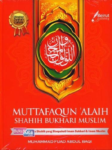 Cover Buku Muttafaqun Alaih Shahih Bukhari Muslim : Himpunan Hadits Shahih