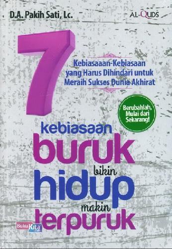 Cover Buku 7 Kebiasaan Buruk Bikin Hidup Makin Terpuruk