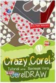 Crazy Corel : Tutorial Utk Berbagai Versi Coreldraw+Cd