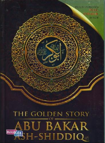 Cover Buku The Golden Story of Abu Bakar Ash-Shiddiq